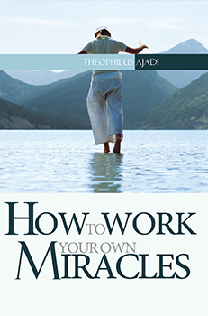 How to Work Your Own Miracles