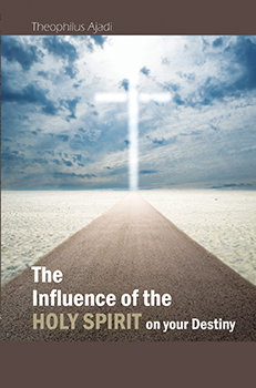 The Influence of The Holy Spirit on Your Destiny
